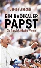 Jürgen Erbacher - Ein radikaler Papst