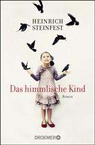 Heinrich Steinfest - Das himmlische Kind
