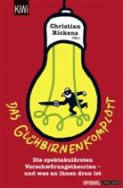 Christia Rickens, Christian Rickens - Das Glühbirnenkomplott
