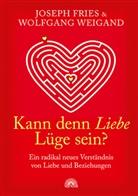 Josep Fries, Joseph Fries, Wolfgang Weigand - Kann denn Liebe Lüge sein?