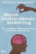 Christian Ankowitsch - Warum Einstein niemals Socken trug