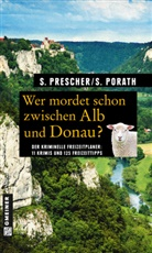 Silke Porath, Söre Prescher, Sören Prescher - Wer mordet schon zwischen Alb und Donau?