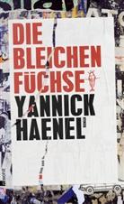 Yannick Haenel - Die bleichen Füchse