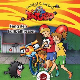 Thomas Brezina, Thomas C. Brezina - Tom Turbo - Fang den Fußballfresser, 1 Audio-CD (Hörbuch) - Gelesen vom Autor