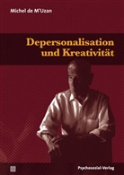 Michel De M'uzan, Michel de M'Uzan, Döhmann, Michael Döhmann, Yvonn Frenzel Ganz, Yvonne Frenzel Ganz - Depersonalisation und Kreativität