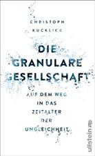 Kucklick, Christoph Kucklick - Die granulare Gesellschaft