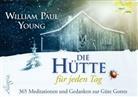 Michaela Philipzen, William P. Young, William Pau Young, William Paul Young, Michaela Philipzen, Michaela Philipzen - Die Hütte für jeden Tag
