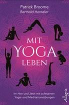 Broome, Patric Broome, Patrick Broome, Henseler, Berthold Henseler - Mit Yoga leben