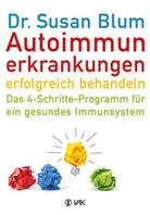 Michele Bender, Susa Blum, Susan Blum, Susan (Dr. Blum - Autoimmunerkrankungen erfolgreich behandeln