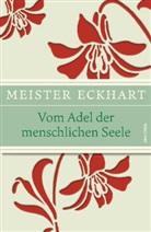 Meister Eckhart, Meister Eckhardt, Meister Eckhart, Meister Meister Eckhart, Gerhar Wehr, Gerhard Wehr - Vom Adel der menschlichen Seele