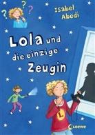 Isabel Abedi, Dagmar Henze, Loewe Kinderbücher - Lola und die einzige Zeugin