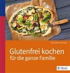 Anja Donnermeyer, Stefanie Bütow - Glutenfrei kochen für die ganze Familie