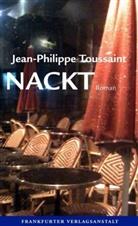 Jean-Philippe Toussaint - Nackt