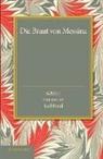 Friedrich Schiller, Karl Breul - Die Braut Von Messina Oder Die Feindlichen Bruder