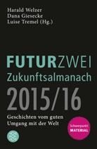 Dan Giesecke, Dana Giesecke, Luise Thürauf, Luise Tremel, Harald Welzer - Der FUTURZWEI Zukunftsalmanach 2015/16
