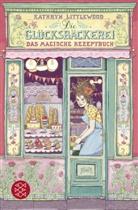 Kathryn Littlewood - Die Glücksbäckerei - Das magische Rezeptbuch