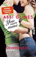 Abbi Glines - You were Mine - Unvergessen