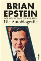 Brian Epstein, Kirsten Borchardt - Der fünfte Beatle erzählt - Die Autobiografie