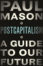 Paul Mason, MASON PAUL - Post Capitalism