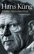 Hans Küng - Erlebte Menschlichkeit