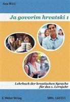 Ja govorim hrvatski - 1: Lehrbuch mit online Hörtexten