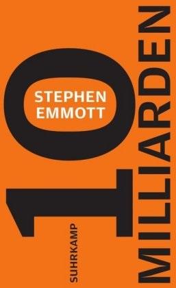 Stephen Emmott - Zehn Milliarden