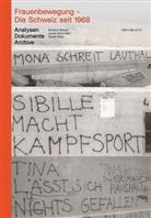 Sara Kiani, Sarah Kiani, Leena Schmitter, Kristina Schulz - Frauenbewegung - Die Schweiz seit 1968