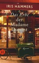 Iris Hammers - Das Erbe der Madame Dupont