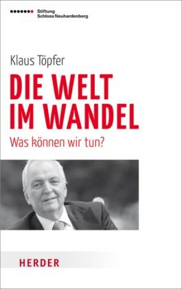 Volker Panzer, Klau Töpfer, Klaus Töpfer - Die Welt im Wandel - Was können wir tun?