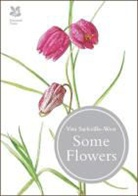 V. Sackville-West, Vita Sackville-West, Vita/ Rust Sackville-west, Graham Rust - Some Flowers