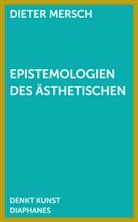 Dieter Mersch - Epistemologien des Ästhetischen