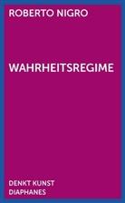 Roberto Nigro, Dieter Mersch, Joachim Paech - Wahrheitsregime