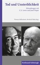 C. S. Lewis, Clive St. Lewis, Josef Pieper, Thoma Möllenbeck, Thomas Möllenbeck, Wald... - Tod und Unsterblichkeit