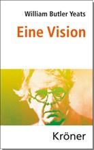 William Butler Yeats, William Butler Yeats - Eine Vision