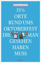 R�diger Liedke, Rüdiger Liedke, Rüdiger Liedtke - 55 1/2 Orte rund ums Oktoberfest, die man gesehen haben muss