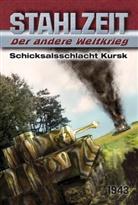 Tom Zola - Stahlzeit, Der andere Weltkrieg - Schicksalsschlacht Kursk