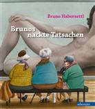 Bruno Haberzettl - Brunos nackte Tatsachen