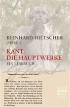 Immanuel Kant, Pro Dr Reinhard Hiltscher, Reinhar Hiltscher, Reinhard Hiltscher - Kant. Die Hauptwerke; .