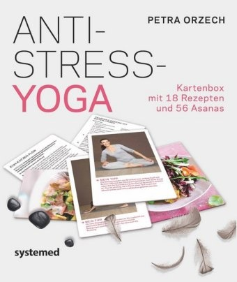 Petra Orzech - Anti-Stress Yoga, 74 Karten - Kartenbox mit 18 Rezepten und 56 Asanas