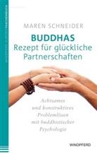 Maren Schneider - Buddhas Rezept für glückliche Partnerschaften