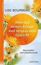Lise Bourbeau - Höre auf deinen Körper und vergiss dein Gewicht