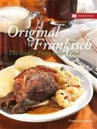 Angela Francisca Endress, Franzisk Hanel, Franziska Hanel - Original Fränkisch - The Best of Franconian Food