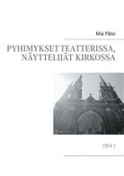 Mia Pätsi - Pyhimykset teatterissa, näyttelijät kirkossa
