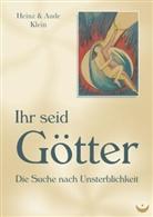 Aude Klein, Hein Klein, Heinz Klein - Ihr seid Götter
