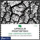 Ursula Poznanski, Julia Nachtmann - Die Vernichteten, 5 Audio-CDs (Hörbuch)