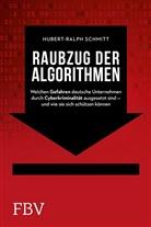 Schmitt, Hubert-Ralph Schmitt - Raubzug der Algorithmen