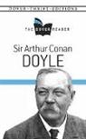 Arthur Doyle, Arthur Conan Doyle, Sir Arthur Conan Doyle - Sir Arthur Conan Doyle the Dover Reader
