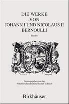 Johann Bernoulli, Johann I Bernoulli, Nicolaus Bernoulli, Nicolaus II Bernoulli, Radelet de Grave, Patricia Radelet-de Grave... - Die Werke von Johann I und Nicolaus II Bernoulli. Bd.6