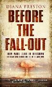Diana Preston - Before the Fall-Out - The Human Chain Reaction from Marie Curie to Hiroshima