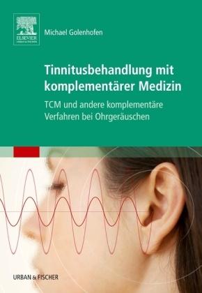 Michael Golenhofen - Tinnitusbehandlung mit komplementärer Medizin - TCM und andere komplementäre Verfahren bei Ohrgeräuschen
